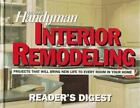 Family Handyman: Interior Remodeling by Family Handyman Magazine Editors and Reader's Digest Editors (1995, Hardcover)