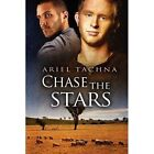 Chase the Stars by Ariel Tachna (Paperback, 2012)