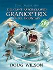 Tom Hassler and the Giant Razor-Clawed Granioptrix of Ice Mountain by Doug Wilson (Paperback, 2013)