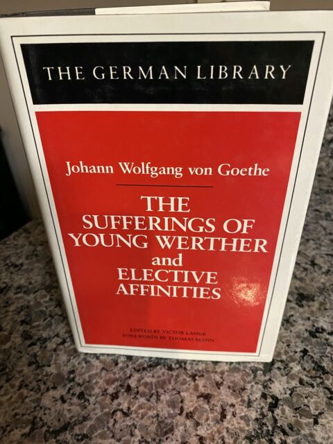 The Sufferings of Young Werther and Elective Affinities