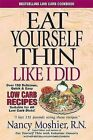 Eat Youself Thin Like I Did!: Quick and Easy Low Carb Cookbook by Nancy Moshier (Paperback, 2004)