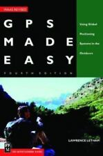 GPS Made Easy : Using Global Positioning Systems in the Outdoors by Lawrence Letham (2003, Hardcover, Revised)