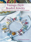 Vintage-style Beaded Jewelry: 35 Beautiful Projects Using New and Old Materials by Deborah Schneebeli-Morrell (Paperback, 2010)