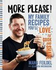 More Please!: My Family Recipes You'll Love to Cook and Share by Manu Feildel (Paperback, 2016)