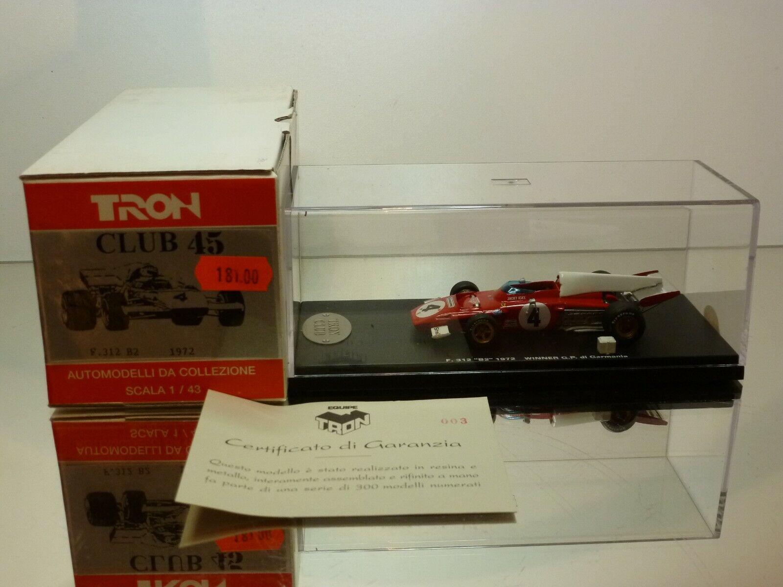 TRON CLUB 45 FERRARI  F312 B2 1972 - 1st GP GERhommeY - rouge 1 43 - MINT IN BOX  magasin d'usine