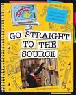 Go Straight to the Source by Kristin Fontichiaro (Paperback / softback, 2010)