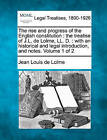 The Rise and Progress of the English Constitution: The Treatise of J.L. de Lolme, LL. D.: With an Historical and Legal Introduction, and Notes. Volume 1 of 2 by Jean Louis De Lolme (Paperback / softback, 2010)
