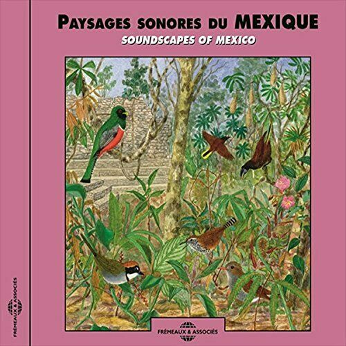Sounds Of Nature-Soundscapes Of Mexico CD NEUF