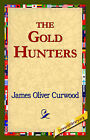 The Gold Hunters by James Oliver Curwood (Hardback, 2006)