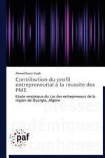 Contribution du Profil Entrepreneurial � la R�ussite des Pme by Siagh Ahmed...