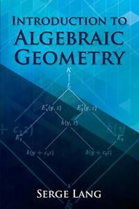 Introduction-To-Algebraic-Geometrie-Dover-Livres-Sur-Mathematics-Par-Longueur