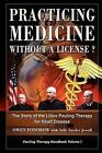 Practicing Medicine Without a License? The Story of The Linu 9781435712935