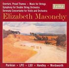 Elizabeth Maconchy: Overture, Proud Thames; Music for Strings; Symphony for Double String Orchestra and others (CD, Jun-2007, Lyrita)