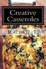 Creative Casseroles by Cooking Penguin (Paperback / softback, 2013)