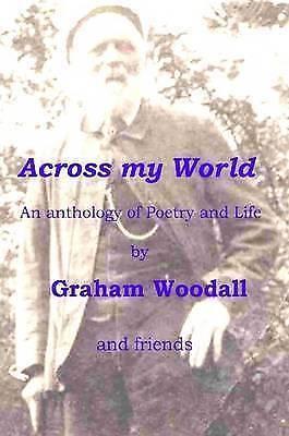 Across my World by Woodall, Graham