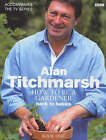 How to be a Gardener: Book One: Secrets of Success: Book One by Alan Titchmarsh (Hardback, 2002)