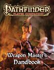 Pathfinder Player Companion: Weapon Master's Handbook by Paizo Staff (Paperback, 2015)