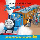 Three Cheers for Thomas the Tank Engine by Rev. Wilbert Vere Awdry (Hardback, 2015)