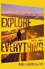 Explorar todo: coloque-Hacking the City., Bradley L. Garrett, Excelente Libro