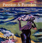 Passion and Paradox: The Art of Stanislaw Frenkiel by Anthony Dyson (Hardback, 2002)