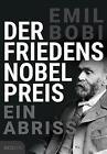 Der Friedensnobelpreis von Emil Bobi (2015, Gebundene Ausgabe)