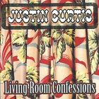 Living Room Confessions by Justin Curtis (CD, 2003, Lazy J Records)