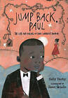 Jump Back, Paul: The Life and Poems of Paul Laurence Dunbar by Sally Derby (Hardback, 2015)