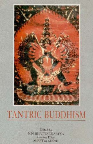 Tantric Buddhism : Centennial Tribute to Dr. Enoytosh Bhattacharyya, Hardcove...