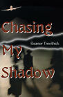 Chasing My Shadow by Eleanor Trevithick (Paperback / softback, 2000)