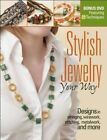 Stylish Jewelry Your Way: Designs in Stringing, Wirework, Stitching, Metalwork, and More by Kalmbach Publishing Co ,U.S. (Paperback, 2014)