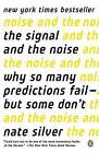 The Signal and the Noise: Why So Many Predictions Fail--But Some Don't by Nate Silver (Paperback / softback, 2015)