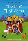 The Hut That Grew by Annie Dalton (Paperback, 2011)