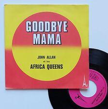 "Vinyle 45T John Allan et les Africa Queens  ""Goodbye mama"""