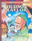Hudson Taylor: Friend of China by Renee Meloche (Hardback, 2003)