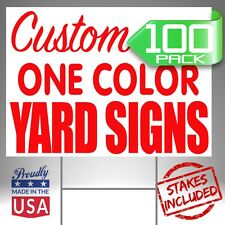 100 18x24 Custom Designed Yard Signs 1 Color 2 Sided Free Shipping Stakes