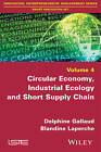 Circular Economy, Industrial Ecology and Short Supply Chain: Towards Sustainable Territories by Blandine Laperche, Delphine Gallaud (Paperback, 2016)