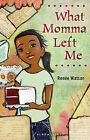 What Momma Left Me by Renee Watson (Hardback, 2010)