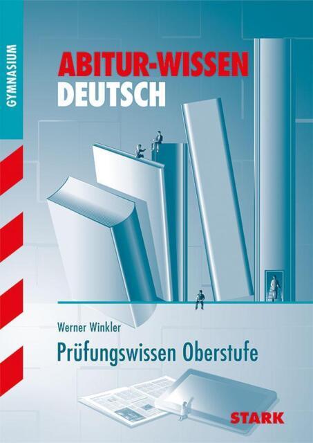 Abitur-Wissen Deutsch. Prüfungswissen Oberstufe von Werner Winkler