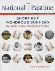 The National Pastime: Short But Wondrous Summers: Baseball in the North Star State by Society for American Baseball Research (Sabr) (Paperback / softback, 2012)