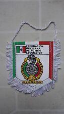 FANION MEXIQUE FEDERACION MEXICANA DE FUTBOL ASSOCIATION  FOOTBALL TRES BON ETAT