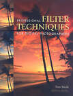 Professional Filter Techniques for Digital Photographers by Stan Sholik (Paperback, 2006)