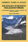 The Ecology of Recently-deglaciated Terrain: A Geoecological Approach to Glacier Forelands by John A. Matthews (Paperback, 2008)