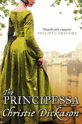 1 of 1 - The Principessa, Christie Dickason | Paperback Book | Good | 9780007230396