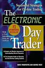 The Electronic Day Trader: Successful Strategies for On-line Trading by George West (Paperback, 2000)