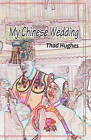 My Chinese Wedding by Thad Hughes (Paperback / softback, 2010)