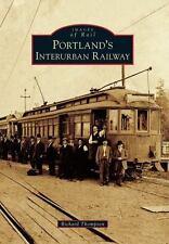 Portland's Interurban Railway (Oregon) by Richard Thompson (2012) Images of Rail