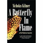 A Butterfly in Flame: A Fred Taylor Art Mystery by Nicholas Kilmer (Paperback / softback, 2010)