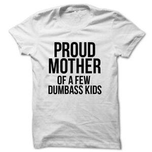 b3165e51 Proud Mother Of A Few Dumbass Kids T-shirt Unisex Crewneck Funny Mom ...