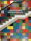 Lieblingsfarben der Niedersachsen (2012, Gebundene Ausgabe)