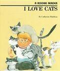 I Love Cats by Catherine Matthias (Hardback, 1983)